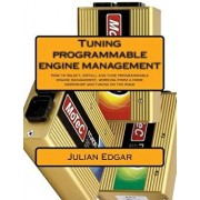 Tuning Programmable Engine Management: How to Select, Install and Tune Programmable Engine Management, Working from a Home Workshop and Tuning on the, Paperback/Julian Edgar
