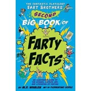 The Fantastic Flatulent Fart Brothers' Second Big Book of Farty Facts: An Illustrated Guide to the Science, History, Art, and Literature of Farting (H, Paperback/M. D. Whalen