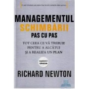 Managementul schimbarii pas cu pas - Richard Newton
