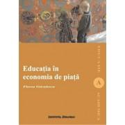 Educatia in economia de piata/Florea Voiculescu