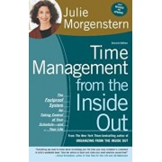 Time Management from the Inside Out: The Foolproof System for Taking Control of Your Schedule-And Your Life, Paperback/Julie Morgenstern