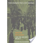 Dialectics of Seeing - Walter Benjamin and the Arcades Project (Buck-Morss Susan)(Paperback) (9780262521642)