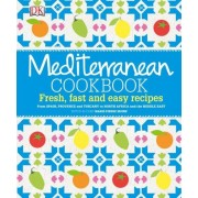Mediterranean Cookbook: Fresh, fast and easy recipes - English version