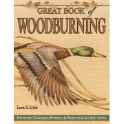 Great Book of Woodburning: Pyrography Techniques, Patterns and Projects for All Skill Levels, Paperback