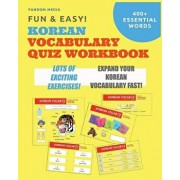 Fun and Easy! Korean Vocabulary Quiz Workbook: Learn Over 400 Korean Words with Exciting Practice Exercises, Paperback/Fandom Media