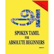 Spoken Tamil for Absolute Beginners, Paperback/Sanjay D
