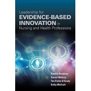 Leadership for Evidence-Based Innovation in Nursing & Health Professions, Paperback/Sandra Davidson