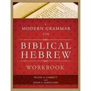 A Modern Grammar for Biblical Hebrew Workbook, Paperback/Duane A. Garrett