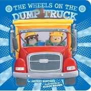 The Wheels on the Dump Truck, Hardcover/Jeffrey Burton