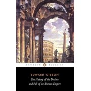The History of the Decline and Fall of the Roman Empire, Paperback/Edward Gibbon