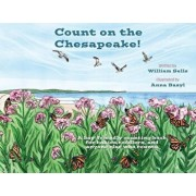 Count on the Chesapeake: A bay-friendly counting book for babies, toddlers, and anyone else who counts., Paperback/William Sells
