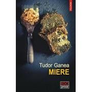 Miere/Tudor Ganea