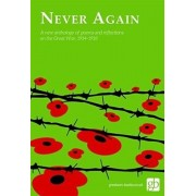 Never Again. An anthology of poems and readings to marke the centenary of the end of the Great War, 1914-1918, Paperback/***