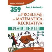 PUZZLE-URI CELEBRE. 359 PROBLEME DE MATEMATICA RECREATIVA