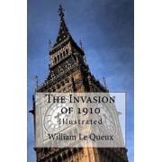 The Invasion of 1910: Illustrated, Paperback/William Le Queux