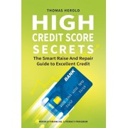 High Credit Score Secrets - The Smart Raise And Repair Guide to Excellent Credit, Paperback/Thomas Herold
