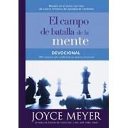 Devocional El Campo de Batalla de la Mente: 100 Consejos Que Cambiaran Su Manera de Pensar, Hardcover/Joyce Meyer