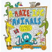 A-Maze-Ing Animals: 50 Mazes for Kids, Paperback