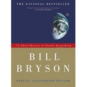 A Short History of Nearly Everything: Special Illustrated Edition, Paperback/Bill Bryson