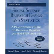 Social Science Research Design and Statistics: A Practitioner's Guide to Research Methods and IBM SPSS Analysis, Paperback/Alfred P. Rovai