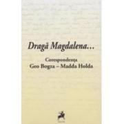 Draga Magdalena... Corespondenta Geo Bogza - Madda Holda
