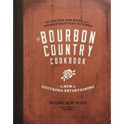 The Bourbon Country Cookbook: New Southern Entertaining: 95 Recipes and More from a Modern Kentucky Kitchen, Hardcover/David Danielson