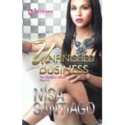 Unfinished Business: The Baddest Chick 6, Paperback/Nisa Santiago