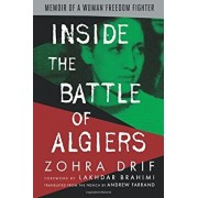 Inside the Battle of Algiers: Memoir of a Woman Freedom Fighter, Paperback/Zohra Drif