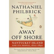 Away Off Shore: Nantucket Island and Its People, 1602-1890, Paperback