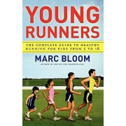 Young Runners: The Complete Guide to Healthy Running for Kids from 5 to 18, Paperback/Marc Bloom