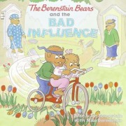 The Berenstain Bears and the Bad Influence, Paperback