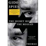 Gideon's Spies: The Secret History of the Mossad, Paperback/Gordon Thomas