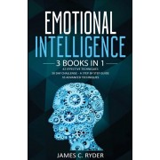 Emotional Intelligence: 3 Books in 1 - 42 Effective Techniques + 30 Day Challenge - a Step by Step Guide + 35 Advanced Techniques, Paperback/James C. Ryder
