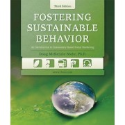 Fostering Sustainable Behavior: An Introduction to Community-Based Social Marketing, Paperback