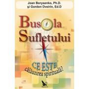 Busola sufletului. Ce este calauzirea spirituala'/Joan Borysenko, Gordon Dveirin