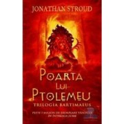 Poarta lui Ptolemeu - Trilogia Bartimaeus - Jonathan Stroud