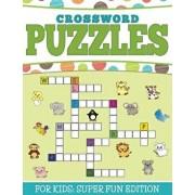 Crossword Puzzles for Kids: Super Fun Edition, Paperback/Speedy Publishing LLC