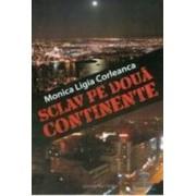 Sclav pe doua continente - Minica Ligia Corleanca