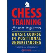 Carte : Chess Training for Post-Beginners Yaroslav Srokovski