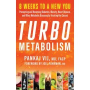 Turbo Metabolism: 8 Weeks to a New You: Preventing and Reversing Diabetes, Obesity, Heart Disease, and Other Metabolic Diseases by Treat, Paperback