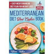 Mediterranean Diet Slow Cooker Book: Crock Pot Diet Cookbook with the Best Mediterranean Recipes for Beginners. (+ Healthy and Easy 7-Days Mediterrane, Paperback/Helena Walker