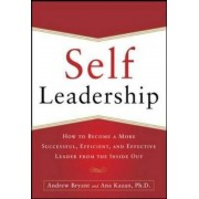 Self-Leadership: How to Become a More Successful, Efficient, and Effective Leader from the Inside Out, Paperback