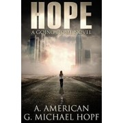 Hope: A Going Home Novel, Paperback/G. Michael Hopf