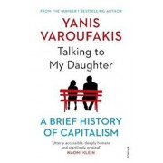 Talking to My Daughter About the Economy, Paperback/Yanis Varoufakis