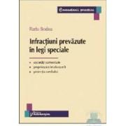 Infractiuni prevazute in legi speciale - Radu Bodea