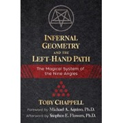 Infernal Geometry and the Left-Hand Path: The Magical System of the Nine Angles, Paperback/Toby Chappell