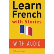 Learn French with Stories: 7 Short Stories for Beginner and Intermediate Students (French), Paperback/MR Frederic Bibard
