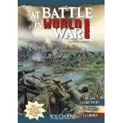 At Battle in World War I: An Interactive Battlefield Adventure, Paperback
