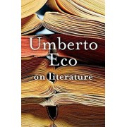 On Literature, Paperback/Umberto Eco