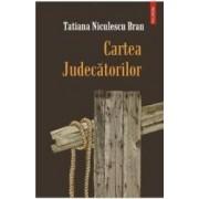 Cartea judecatorilor - Tatiana Niculescu Bran
